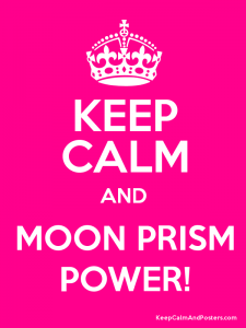 "A hot pink poster has the queen's crown and the words ""Keep calm and moon prism power!"""